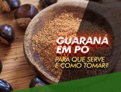 Como o pó de guaraná pode transformar seu dia a dia?